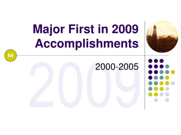 Major First in 2009 Accomplishments