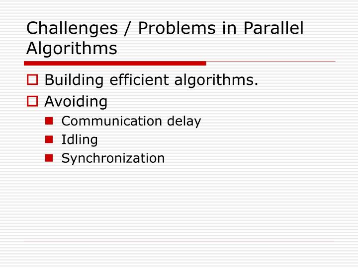 Challenges / Problems in Parallel Algorithms