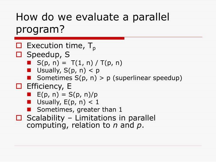 How do we evaluate a parallel program?