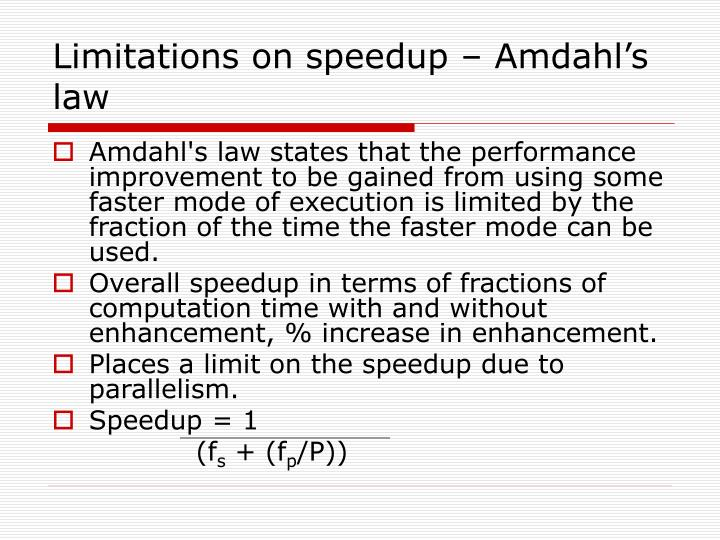 Limitations on speedup – Amdahl's law