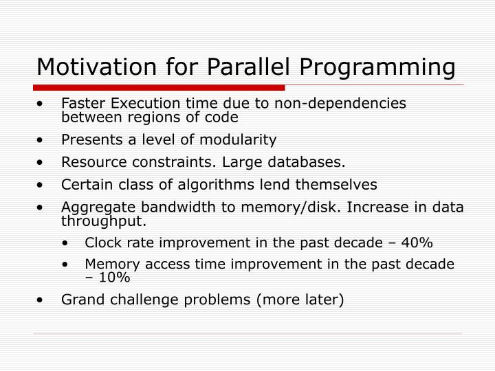 Motivation for Parallel Programming