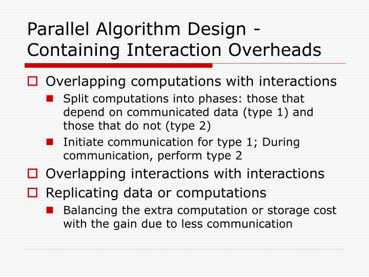 Parallel Algorithm Design - Containing Interaction Overheads