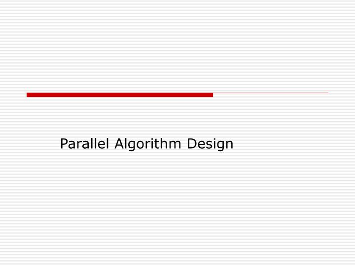 Parallel Algorithm Design