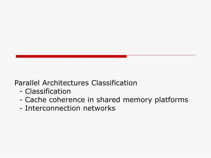 Parallel Architectures Classification
