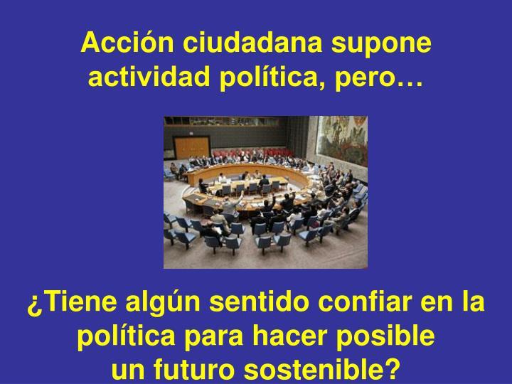 Acción ciudadana supone