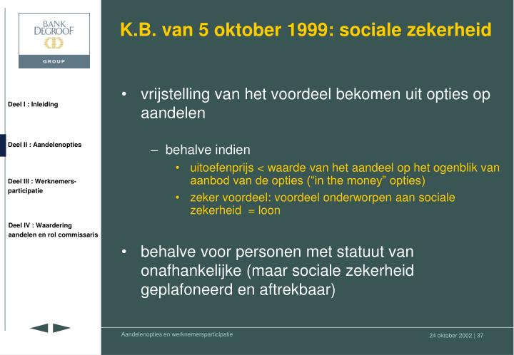 K.B. van 5 oktober 1999: sociale zekerheid