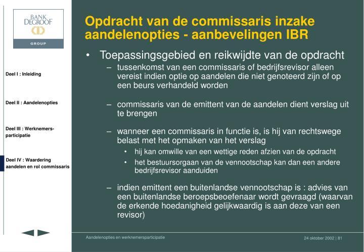 Opdracht van de commissaris inzake aandelenopties - aanbevelingen IBR