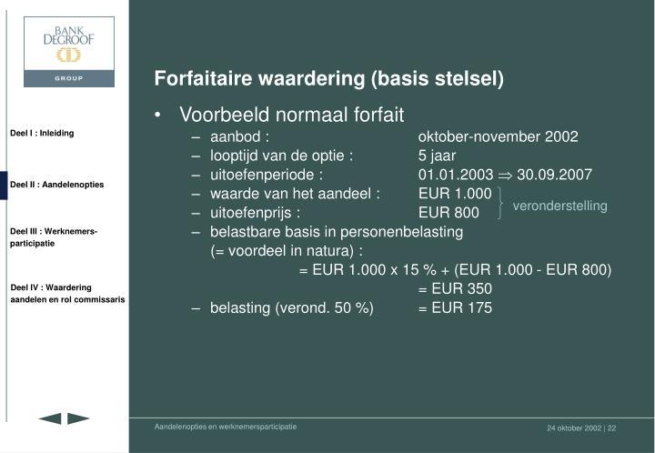 Forfaitaire waardering (basis stelsel)