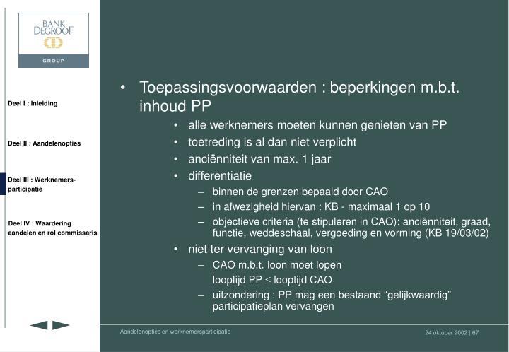 Toepassingsvoorwaarden : beperkingen m.b.t. inhoud PP