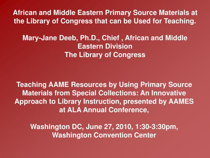African and Middle Eastern Primary Source Materials at the Library of Congress that can be Used for ...
