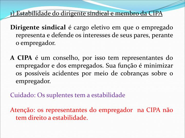 1) Estabilidade do dirigente sindical e membro da CIPA