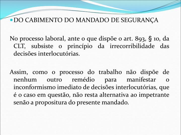 DO CABIMENTO DO MANDADO DE SEGURANÇA