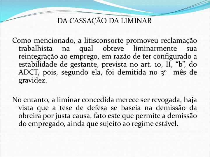 DA CASSAÇÃO DA LIMINAR