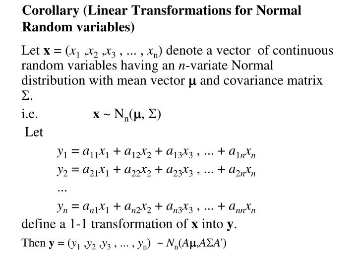Corollary (Linear Transformations for Normal Random variables)