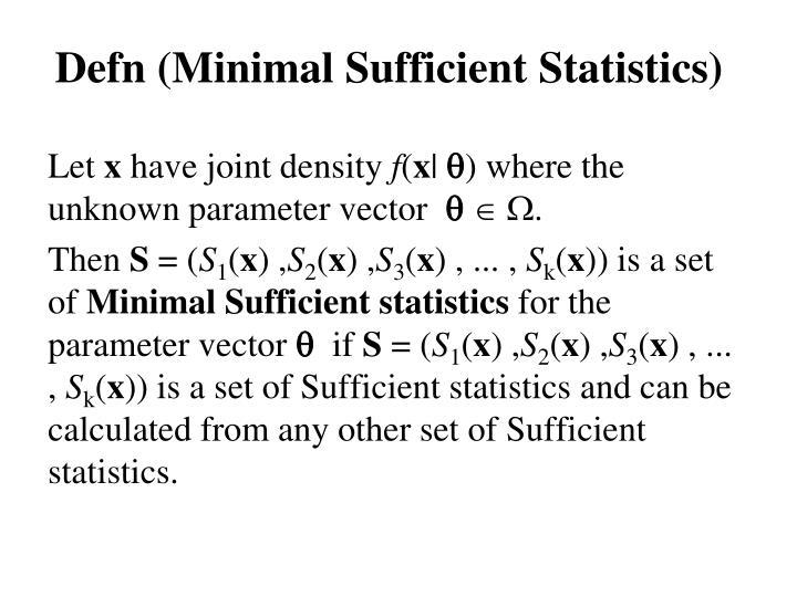 Defn (Minimal Sufficient Statistics)