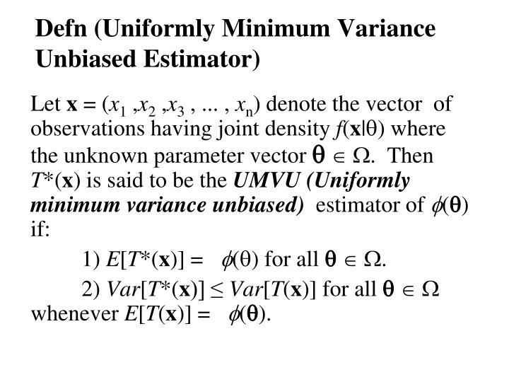 Defn (Uniformly Minimum Variance Unbiased Estimator)