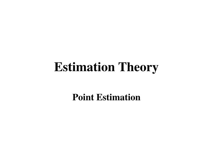 Estimation Theory