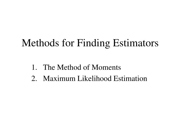 Methods for Finding Estimators