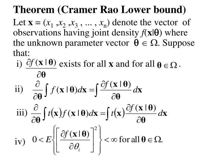 Theorem (Cramer Rao Lower bound)
