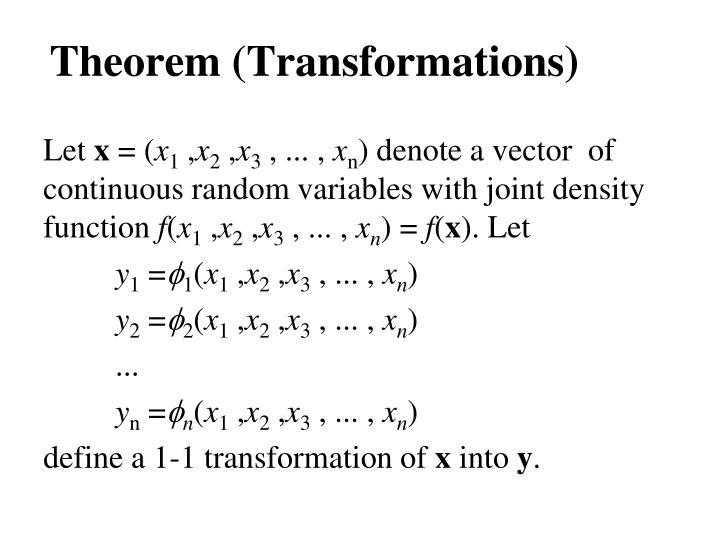Theorem (Transformations)