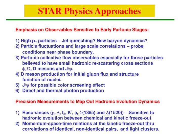 STAR Physics Approaches
