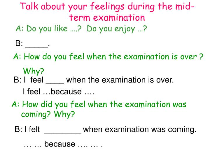 Talk about your feelings during the mid-term examination