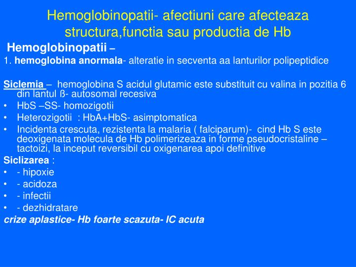 Hemoglobinopatii- afectiuni care afecteaza structura,functia sau productia de Hb