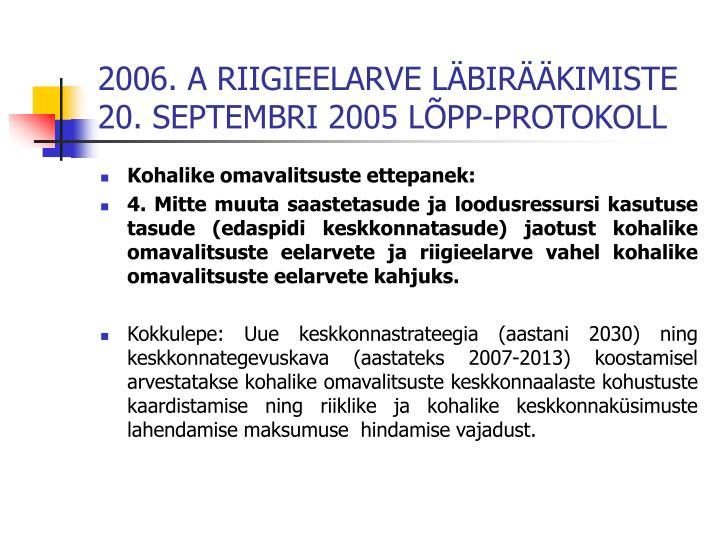 2006. A RIIGIEELARVE LÄBIRÄÄKIMISTE  20. SEPTEMBRI 2005 LÕPP-PROTOKOLL