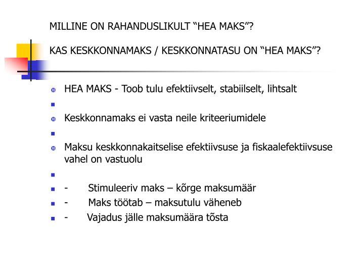 """MILLINE ON RAHANDUSLIKULT """"HEA MAKS""""?"""