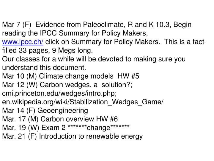 Mar 7 (F)  Evidence from Paleoclimate, R and K 10.3, Begin reading the IPCC Summary for Policy Makers,