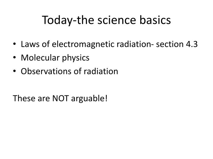 Today-the science basics