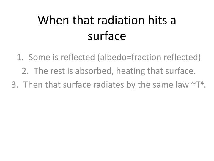When that radiation hits a surface