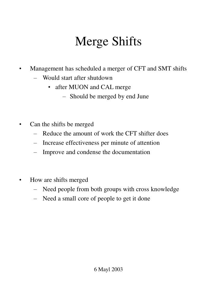 Merge Shifts
