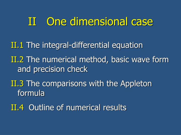 II   One dimensional case