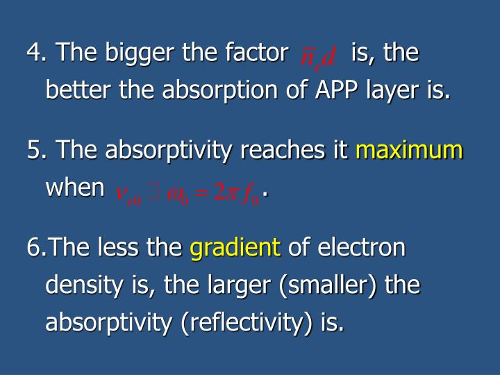 4. The bigger the factor        is, the better the absorption of APP layer is.