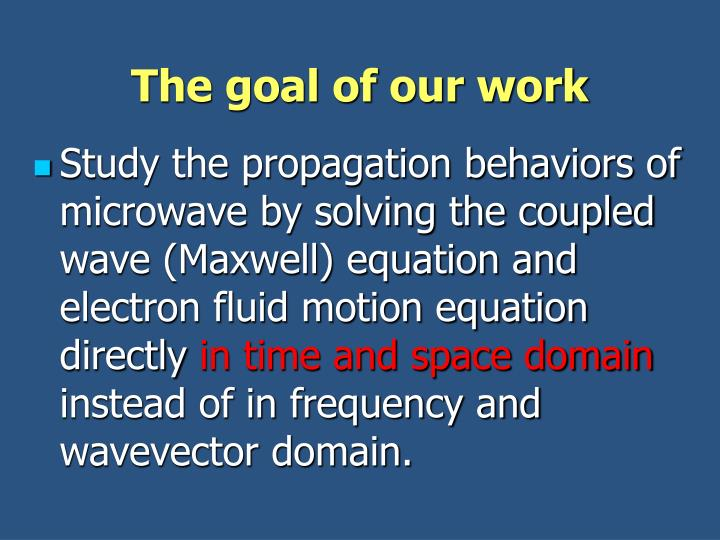 The goal of our work