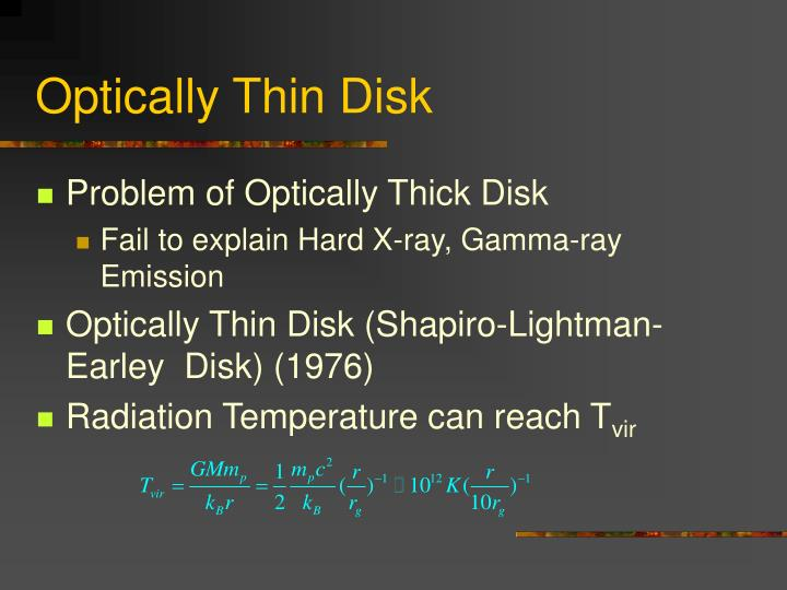 Optically Thin Disk