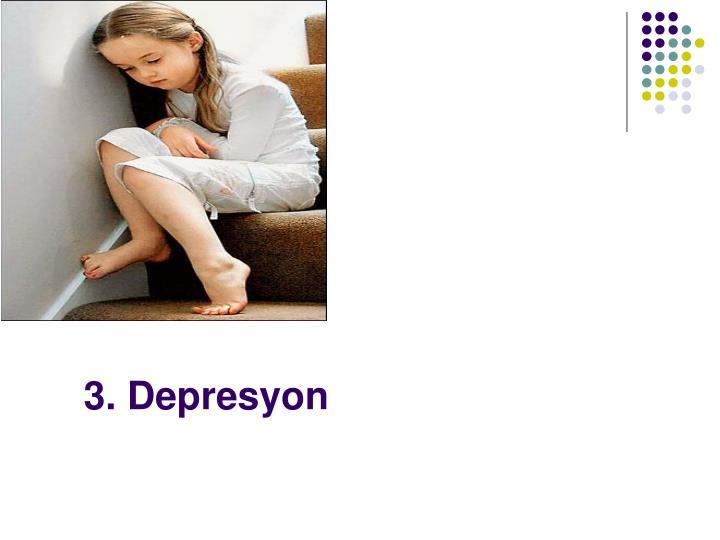 3. Depresyon