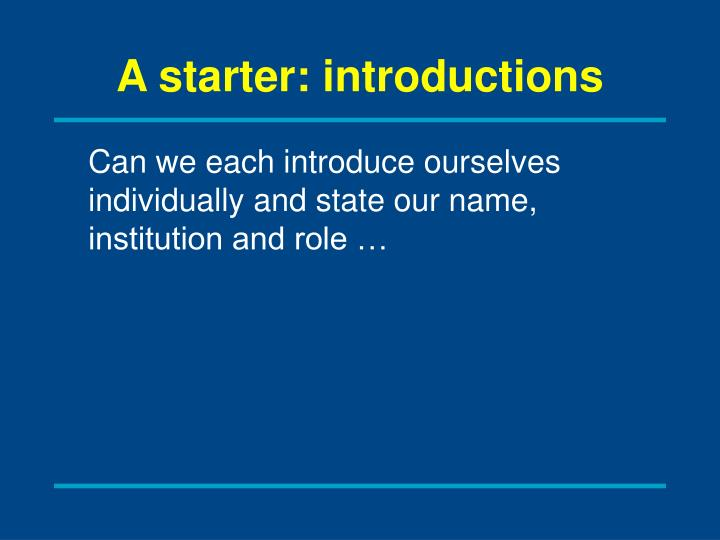 A starter: introductions