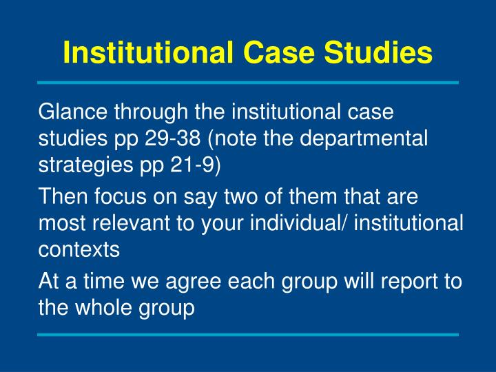 Institutional Case Studies