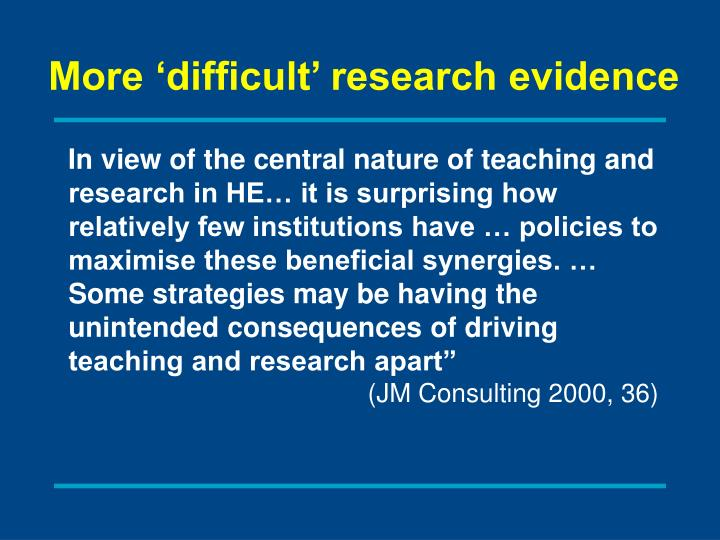 More 'difficult' research evidence