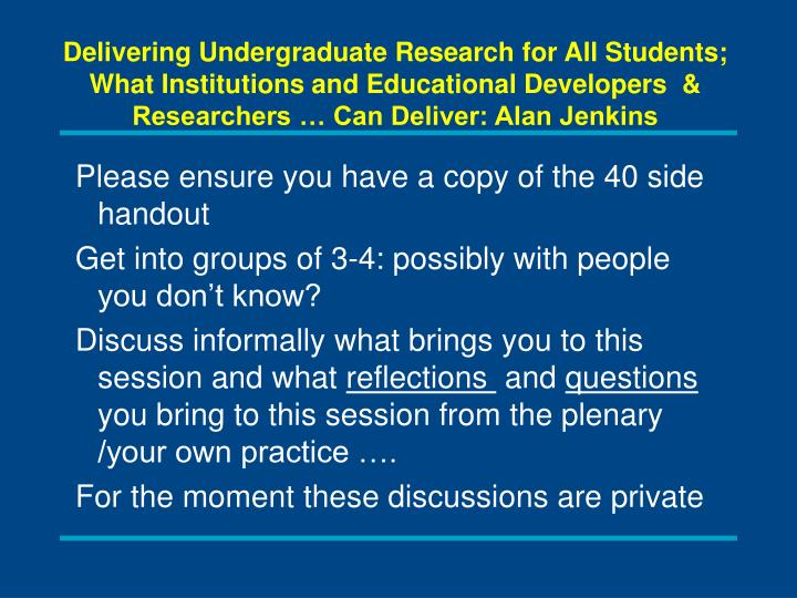 Delivering Undergraduate Research for All Students; What Institutions and Educational Developers  & Researchers … Can Deliver: Alan Jenkins