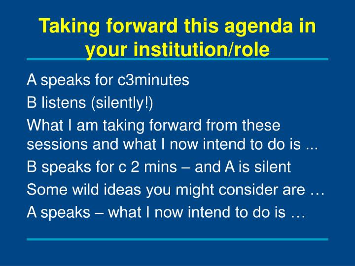 Taking forward this agenda in your institution/role