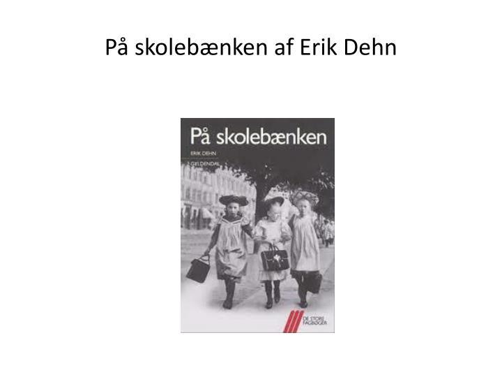 På skolebænken af Erik Dehn