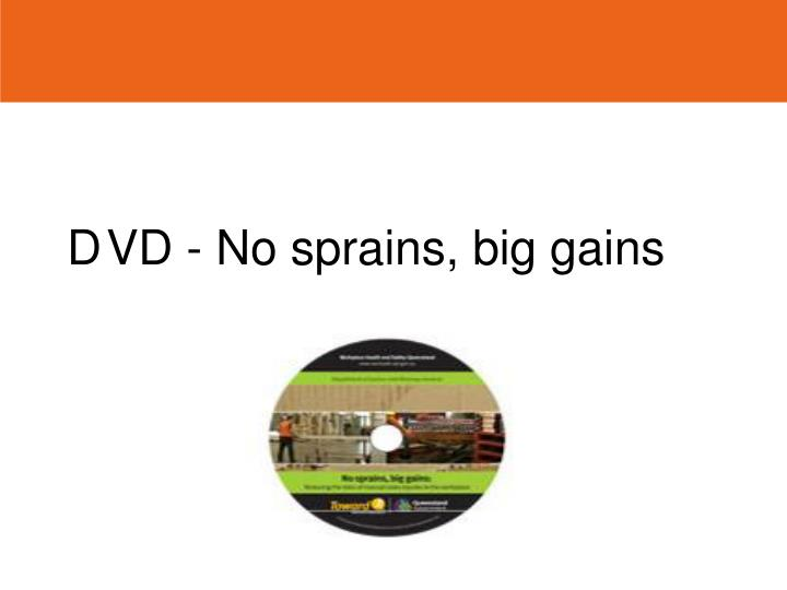 D	VD - No sprains, big gains