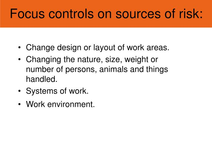 Focus controls on sources of risk: