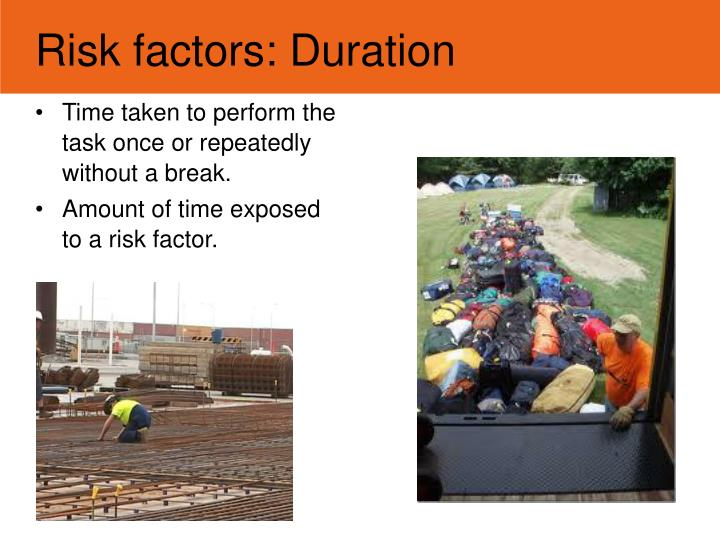 Risk factors: Duration