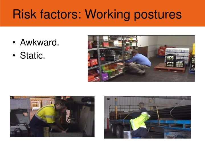 Risk factors: Working postures