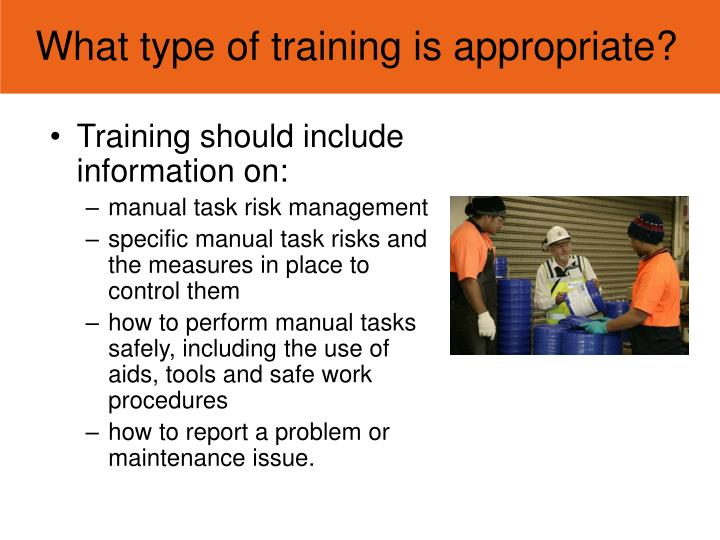 What type of training is appropriate?
