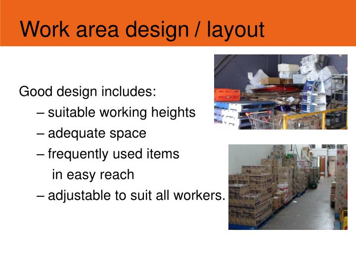 Work area design